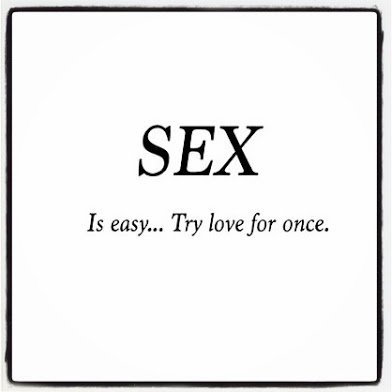 sex is easy try love