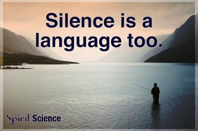 silence is a language too