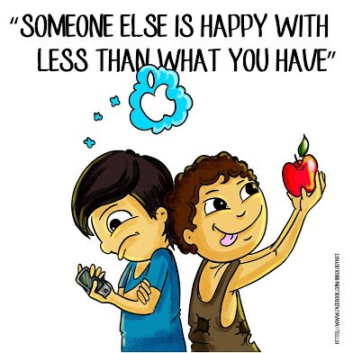someone is happy with less than what yyou have