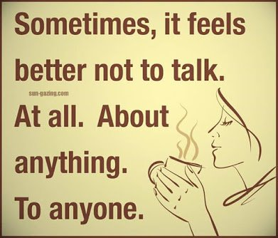 sometimes it is better not to say anything
