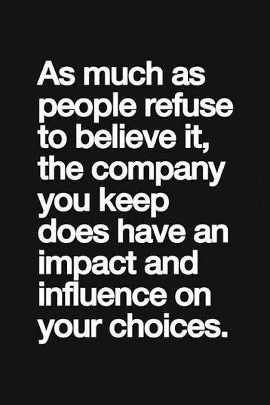 the company you keep influences you