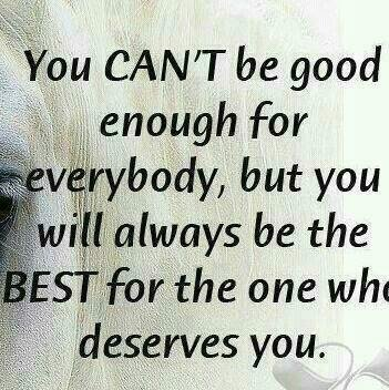 u cant be good for everybody