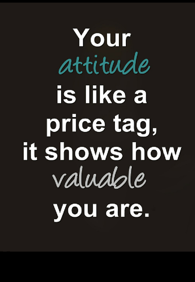 your attitude is like a price tag